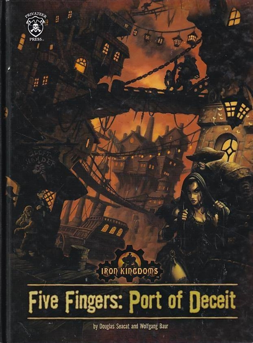 Dungeons & Dragons 3.5 - Iron Kingdoms - Five Fingers Port of Deceit (B-Grade) (Genbrug)