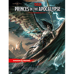 Dungeons & Dragons 5th  - Elemental Evil - Princes of the Apocalypse