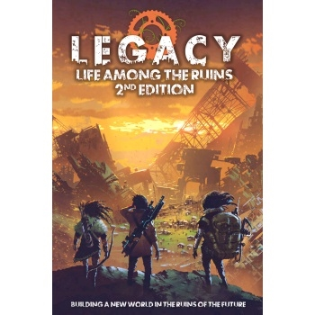 Legacy - Life Among the Ruins 2nd Edition
