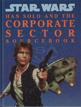 Star Wars D6 - Han Solo and the Coperate Sector Sourcebook (Genbrug)