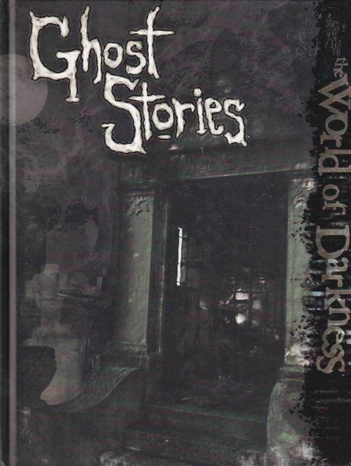 World of Darkness - Ghost Stories (B Grade) (Genbrug)